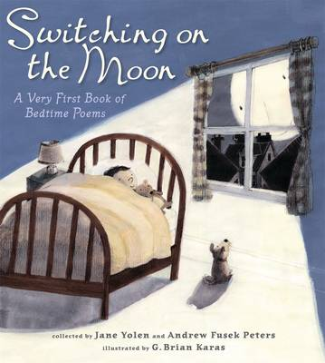 Switching on the moon : a very first book of bedtime poems
