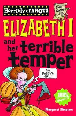 Elizabeth I and her terrible temper