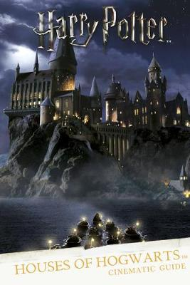 Houses of Hogwarts : a cinematic guide.