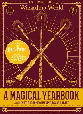 J.K. Rowling's wizarding world : a magical yearbook.