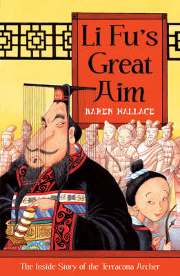 Li Fu's great aim : the inside story of the Terracotta Archer