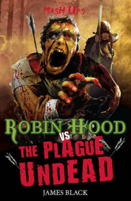 Robin Hood vs the plague undead