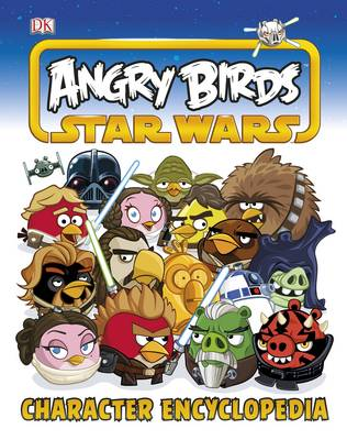 Angry Birds Star Wars : character encyclopedia. | TheBookSeekers