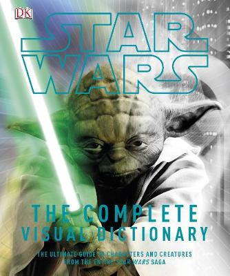Star Wars : the complete visual dictionary. | TheBookSeekers