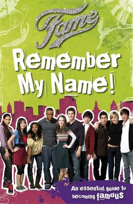 Remember my name! : an essential guide to becoming famous!