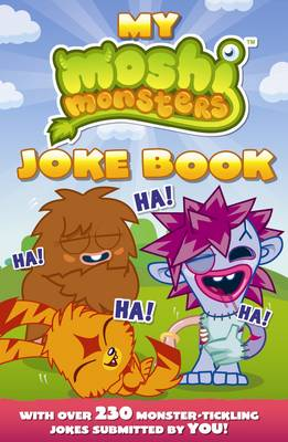 My Moshi Monsters joke book : with over 230 monster-tickling jokes submitted by you!