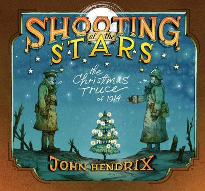 Shooting at the stars : the Christmas truce of 1914