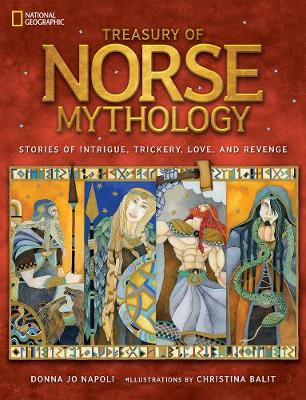 Treasury of Norse mythology : stories of intrigue, trickery, love, and revenge