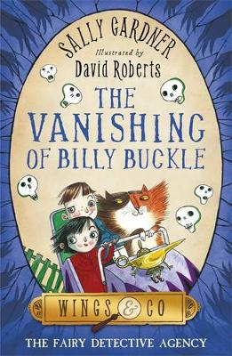 The vanishing of Billy Buckle : Wings & Co, the fairy detective agency