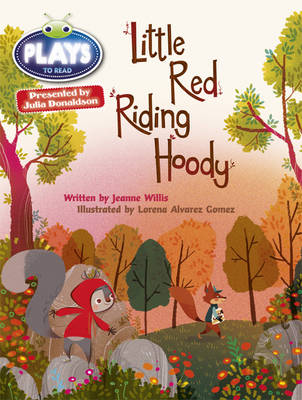 Julia Donaldson Plays Little Red Riding Hoody