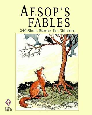 Aesop's Fables: 240 Short Stories for Children