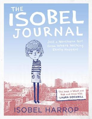 The Isobel journal : [just a Northern girl from where nothing really happens]
