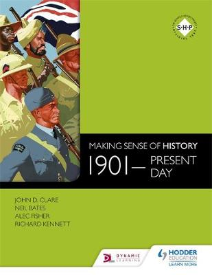 Making sense of history. 1901-present day