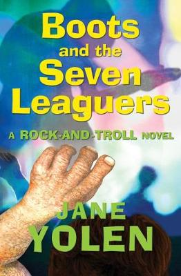 Boots and the seven leaguers : a rock-and-troll novel