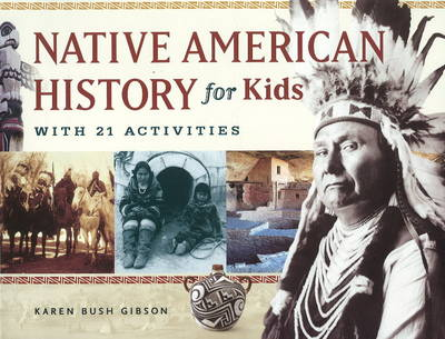 Native American history for kids : with 21 activities