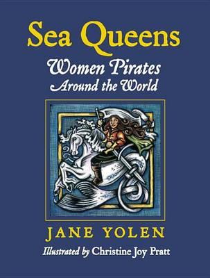 Sea queens : women pirates around the world