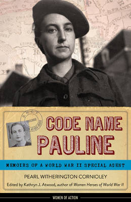 Code name Pauline : memoirs of a World War II special agent