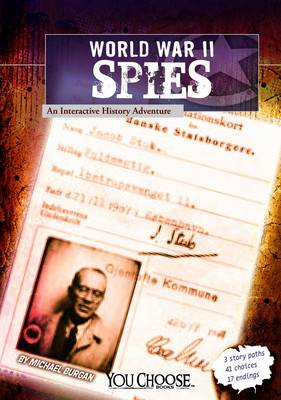 World War II spies : an interactive history adventure