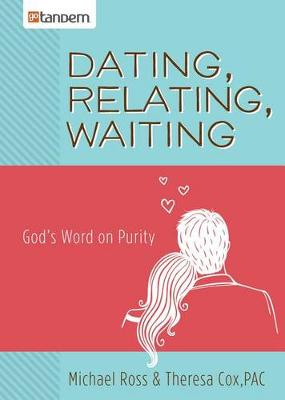 Dating, relating, waiting : God's word on purity