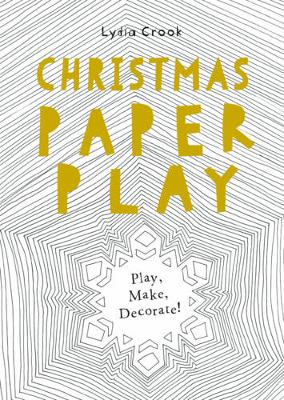 Christmas paper play : play, make, decorate
