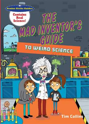 The mad inventor's guide to weird science