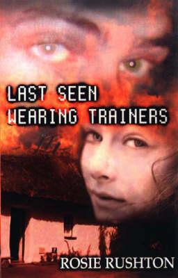Last seen wearing trainers