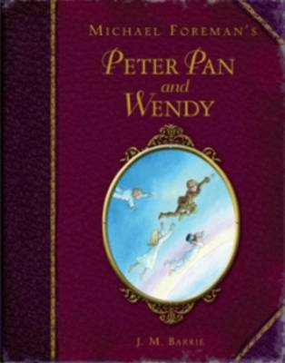 Michael Foreman's Peter Pan and Wendy