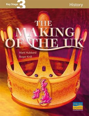 Key stage 3 history : The making of the UK