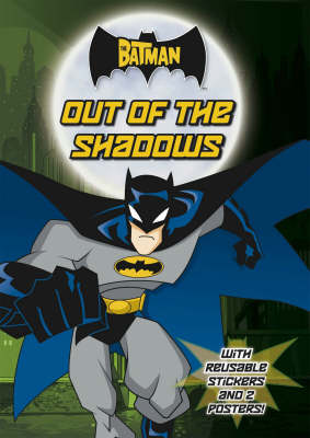 The Batman : out of the shadows : with reusable stickers and 2 posters.
