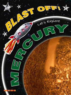 Blast Off!: Let's Explore Mercury | TheBookSeekers