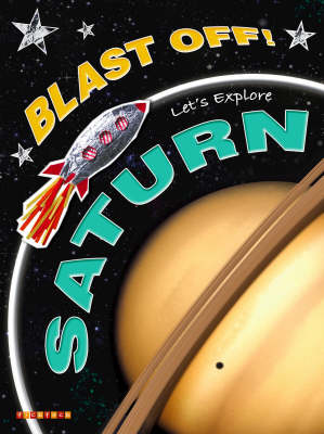Blast Off!: Let's Explore Saturn | TheBookSeekers
