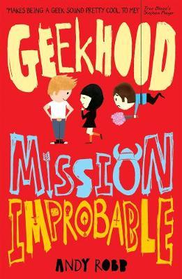 Geekhood : mission improbable