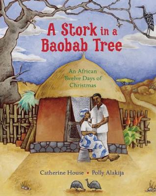 A stork in a baobab tree : an African twelve days of Christmas