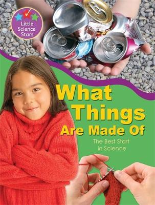 What things are made of : the best start in science