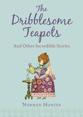The dribblesome teapots and other incredible stories | TheBookSeekers