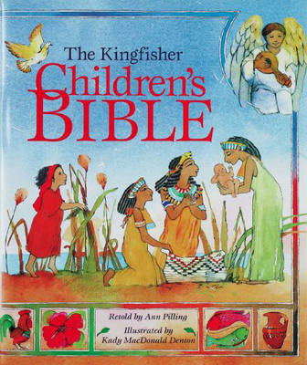 The Kingfisher children's Bible : stories from the Old and New Testaments.