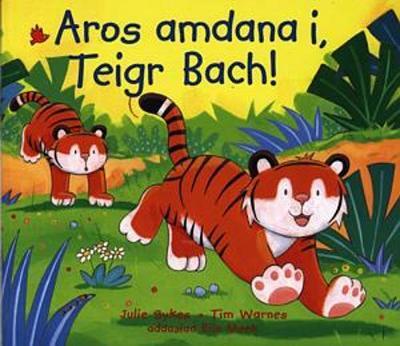 Aros amdana i, Teigr Bach!