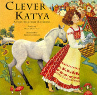 Clever Katya : a fairy tale from old Russia