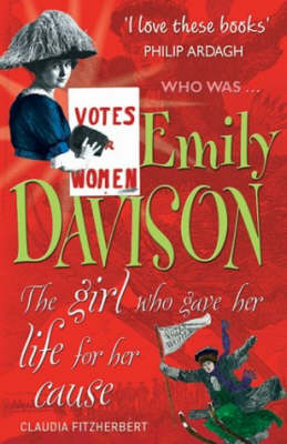 Emily Davison : the girl who gave her life for her cause
