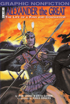 Alexander the Great : the life of a king and conqueror