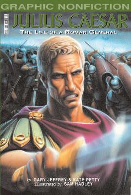 Julius Caesar : the life of a Roman general