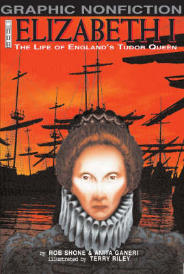 Elizabeth I : the life of England's Tudor queen