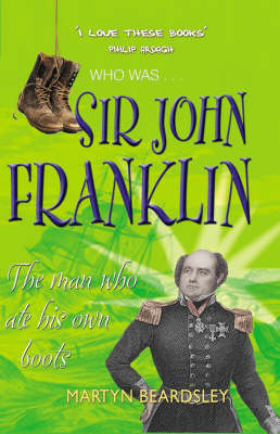 Sir John Franklin : the man who ate his own boots