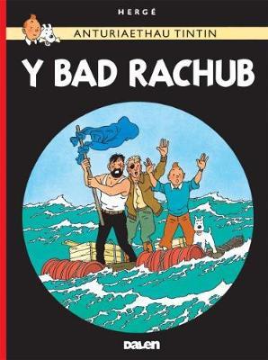 Cyfres Anturiaethau Tintin : y bad Rachub