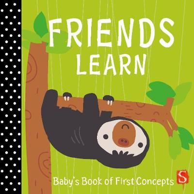 Friends learn : baby's first book of concepts